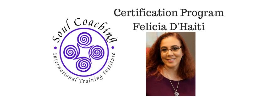 Soul Coaching Certification Retreat with Felicia D'Haiti July 2021